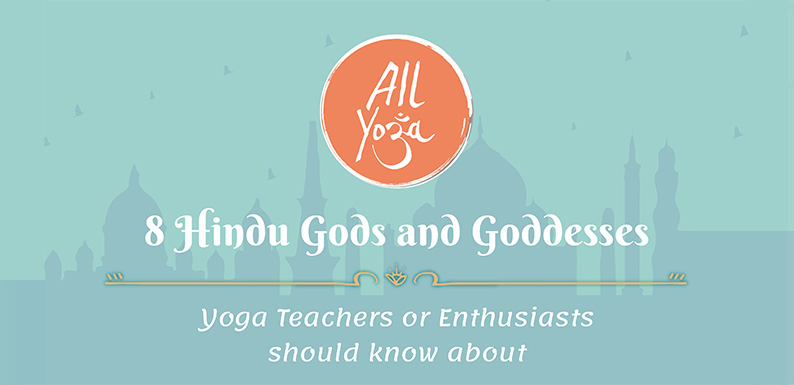 The 8 Hindu Gods and Goddesses Yoga Enthusiasts Should Know